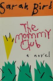 THE MOMMY CLUB by Sarah Bird