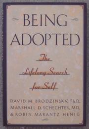 BEING ADOPTED by David M. Brodzinsky