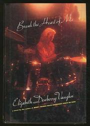 BREAK THE HEART OF ME by Elizabeth Dewberry