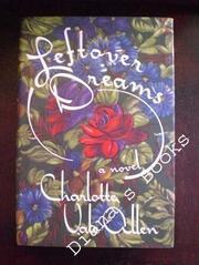 LEFTOVER DREAMS by Charlotte Vale Allen