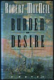 BURDEN OF DESIRE by Robert MacNeil