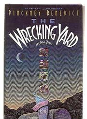 THE WRECKING YARD by Pinckney Benedict