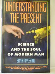 UNDERSTANDING THE PRESENT by Bryan Appleyard
