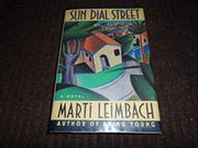 SUN DIAL STREET by Marti Leimbach
