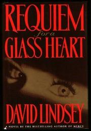 REQUIEM FOR A GLASS HEART by David Lindsey