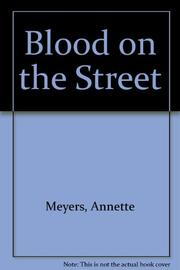 BLOOD ON THE STREET by Annette Meyers