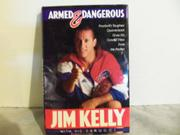 ARMED AND DANGEROUS by Jim Kelly