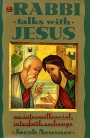 A RABBI TALKS WITH JESUS by Jacob Neusner