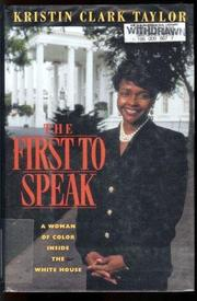THE FIRST TO SPEAK by Kristin Clark Taylor