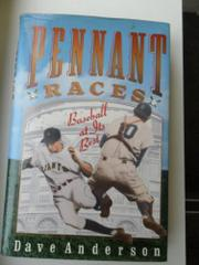 PENNANT RACES by Dave Anderson