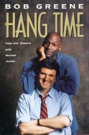 HANG TIME by Bob Greene