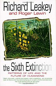 THE SIXTH EXTINCTION: Patterns of Life and the Future of Humankind by Richard & Roger Lewin Leakey