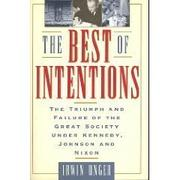 THE BEST OF INTENTIONS by Irwin Unger