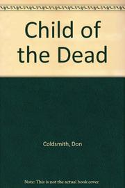 CHILD OF THE DEAD by Don Coldsmith