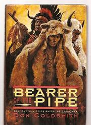 BEARER OF THE PIPE by Don Coldsmith