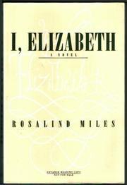 I, ELIZABETH by Rosalind Miles