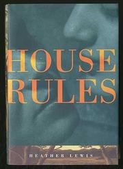 HOUSE RULES by Heather Lewis