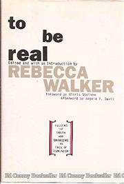 TO BE REAL by Rebecca Walker