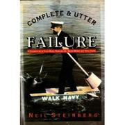 COMPLETE AND UTTER FAILURE by Neil Steinberg