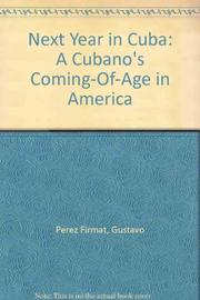 NEXT YEAR IN CUBA by Gustavo Pérez Firmat