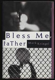 BLESS ME, FATHER by Mark Kriegel