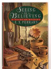 SEEING IS BELIEVING by E.X. Ferrars