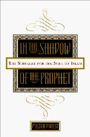 IN THE SHADOW OF THE PROPHET by Milton Viorst
