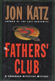 THE FATHER'S CLUB by Jon Katz