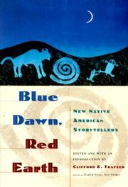 """""""BLUE DAWN, RED EARTH: New Native American Storytellers"""" by Clifford E.--Ed. Trafzer"""