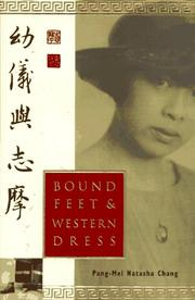 BOUND FEET AND WESTERN DRESS by Pang-Mei Natasha Chang