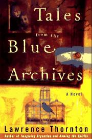 TALES FROM THE BLUE ARCHIVES by Lawrence Thornton