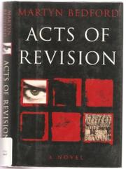 ACTS OF REVISION by Martyn Bedford
