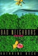 BAD NEIGHBORS by Kathrine Beck