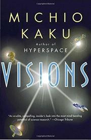 VISIONS: How Science Will Revolutionize the 21st Century by Michio Kaku