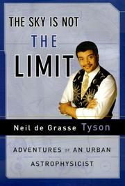 THE SKY IS NOT THE LIMIT by Neil DeGrasse Tyson