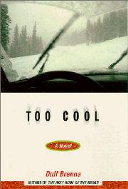 TOO COOL by Duff Brenna