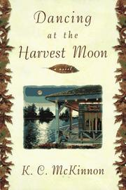DANCING AT THE HARVEST MOON by K.C. McKinnon