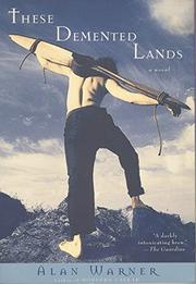 THESE DEMENTED LANDS by Alan Warner