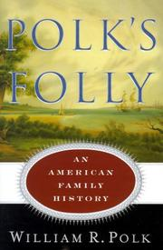 POLK'S FOLLY by William R. Polk