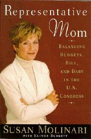 REPRESENTATIVE MOM by Susan Molinari