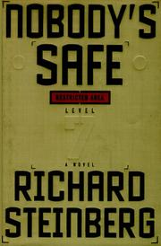 NOBODY'S SAFE by Richard Steinberg