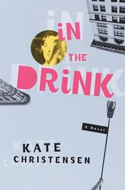 IN THE DRINK by Kate Christensen
