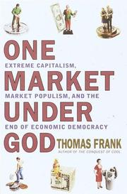 ONE MARKET UNDER GOD by Thomas Frank