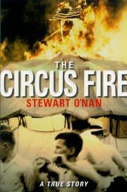 THE CIRCUS FIRE by Stewart O'Nan
