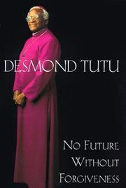 NO FUTURE WITHOUT FORGIVENESS by Desmond Mpilo Tutu