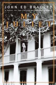 MY JULIET by John Ed Bradley