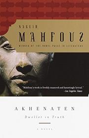 AKHENATEN by Naguib Mahfouz