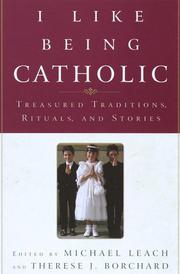 I LIKE BEING CATHOLIC by Michael Leach
