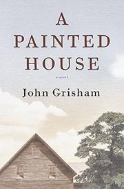 A PAINTED HOUSE by John Grisham