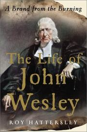 THE LIFE OF JOHN WESLEY by Roy Hattersley